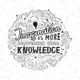 Imagination is more important than knowledge - lettering quote. Vector hand drawn poster Royalty Free Stock Photos