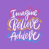 Imagine, Believe, Achieve. Hand drawn vector lettering. Motivational inspirational quote. Vector illustration isolated on purple background. Design for royalty free illustration
