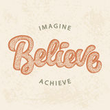 Imagine, Believe, Achieve. Motivational typography poster in retro style. Hand written modern calligraphy on grunge texture for T Shirt print, emblem, banner stock illustration