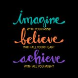 Imagine with your mind, believe with your heart, achieve with all your might stock illustration