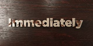 Immediately - grungy wooden headline on Maple  - 3D rendered royalty free stock image Royalty Free Stock Photo