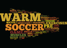 The Importance Of Soccer Pre Game Warm Up Text Background  Word Cloud Concept Royalty Free Stock Images