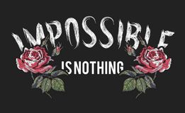 Impossible is nothing Slogan with embroidered red roses. Stock Images
