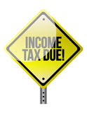 Income Tax Due warning sign Royalty Free Stock Photography
