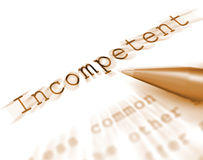 Incompetent Word Displays Incapable Unqualified Or Inefficient Stock Image