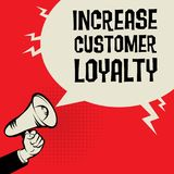 Increase Customer Loyalty business concept. Megaphone Hand business concept with text Increase Customer Loyalty, vector illustration Stock Photography