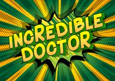Incredible Doctor - Comic book style phrase. stock illustration