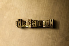 INDICATION - close-up of grungy vintage typeset word on metal backdrop. Royalty free stock illustration.  Can be used for online banner ads and direct mail Stock Image