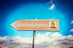 Indication road sign. Signal indicating the via francigena, the ancient road traveled by pilgrims to reach Rome Royalty Free Stock Photos