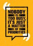 Inget är för upptaget, det ` s precis en fråga av prioriteter Inspirerande idérikt motivationcitationstecken Vektortypografibaner stock illustrationer