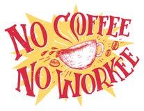 Inget kaffe ingen workeehandbokstäver vektor illustrationer