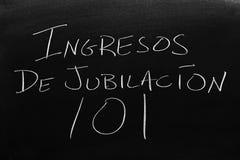 Ingresos De jubilacià ³ n 101 Na Blackboard Przekład: Emerytura dochód 101 Fotografia Stock