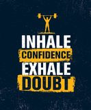 Inhale Confidence Exhale Doubt. Inspiring Creative Motivation Quote Poster Template. Vector Typography Banner Design. Concept On Grunge Texture Rough Background Stock Photo