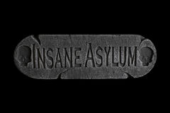 Insane Asylum plaque for the door Royalty Free Stock Image