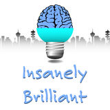 Insanely brilliant. Abstract colorful background with a blue brain coming out from a light bulb and the text insanely brilliant written in blue Royalty Free Stock Images