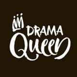 Inscripción blanco y negro de las letras de la mano de la reina del drama, cita positiva de motivación e inspirada manuscrita, ve ilustración del vector