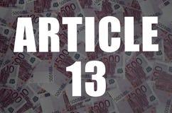 Inscripción del artículo 13 en fondo euro de muchas cuentas de moneda fotografía de archivo libre de regalías