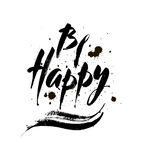 Inscription Be happy. Brush calligraphy. Handwritten ink lettering. Hand drawn design elements . Royalty Free Stock Photos