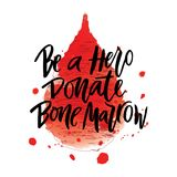Inscription Be a Hero Donate bone marrow white letters  on watercolor spot of shape of drop. Vector lettering of text Be a Hero Donate bone marrow. Modern Stock Photo