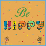 Inscription Be Hippy. Colored Letters royalty free stock photo