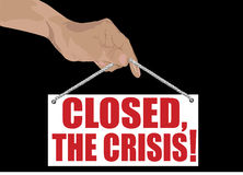 Inscription Closed.the crisis! Stock Photography