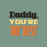 The inscription Daddy, you're the best. Colored vector of a phrase is the recognition that daddy is the best Stock Photo