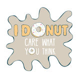 Inscription 'Donut care' with donut. Ready template for t-shirt design, textile, advertising, etc. Inscription 'Donut care' with donut. Vector Illustration Stock Photography