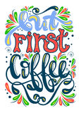 Inscription - But first coffee. Lettering design. Handwritten ty Stock Image