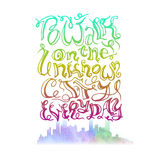 Inscription on hand drawn style. The inscription on hand drawn style To walk on the unknown city every day with the image of a silhouette of the color modern royalty free illustration