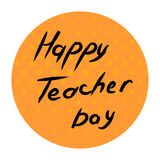 Inscription Happy teacher day Stock Photography