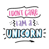 Inscription `I don`t care i am a unicorn` in a trendy lettering style. stock illustration