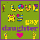 Inscription I love my gay daughter Royalty Free Stock Image