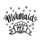 The inscription: `Mermaid 99%`, drawn in black ink on white background with shell and ribbon. Stock Photography
