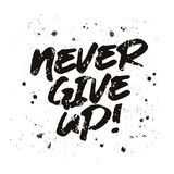Inscription - Never give up Stock Photography