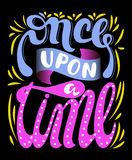 Inscription - Once upon a time. Lettering design. Handwritten ty royalty free stock photo