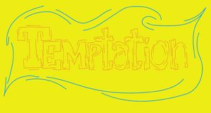 The inscription temptation written in a unique author`s font by hand on a yellow background. stock illustration
