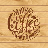 Inscription Wake up coffee and drink a morning Royalty Free Stock Photo