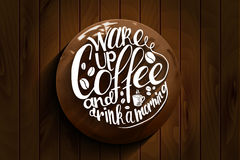 Inscription Wake up coffee and drink a morning Royalty Free Stock Photography