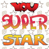 Inscription you super star. The inscription you're a super star different fonts on the background with stars Royalty Free Stock Photo