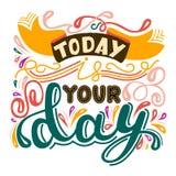 Inskrift - är i dag din dag Märka design Handskriven t Arkivbild
