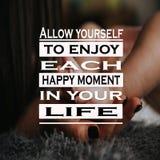 Inspiracj wycena: Ono pozwoli cieszyć się each szczęśliwego moment w twój życiu, pozytyw, motywacja, inspiracja fotografia royalty free