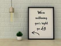 Inspiracyjna motywacyjna wycena Gdy nic iść dobrze iść z lewej strony Wybór, R, Zmienia, życie, szczęścia pojęcie Domowa wystrój  Zdjęcie Royalty Free