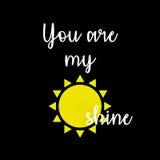 Inspiracyjna wycena: Ty jesteś mój światłem słonecznym Obraz Stock