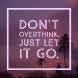 Inspiracyjny Motywacyjny wycena ` Don ` t overthink właśnie pozwalał mnie iść ` obraz royalty free