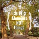 Inspiracyjny wycena ` Zbiera moment rzeczy nie ` Fotografia Royalty Free