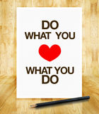 Inspiration quote :. Do what you love,Love what you do on paper poster in wood room ,Motivational typographic royalty free stock image