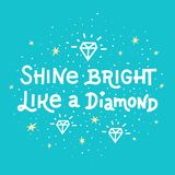 Inspiration quote. Shine bright like a diamond lettering on blue background. Vector illustration Stock Images