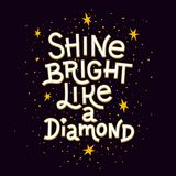 Inspiration quote. Shine bright like a diamond lettering inspirational poster. Inspiration quote. Shine bright like a diamond lettering inspirational poster Royalty Free Stock Photo