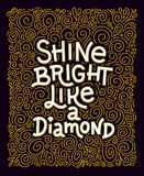 Inspiration quote. Shine bright like a diamond lettering. Inspirational poster with golden foil swirl ornament on dark background. Vector illustration Royalty Free Stock Photos