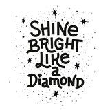 Inspiration quote. Shine bright like a diamond lettering inspirational poster. Stock Photo